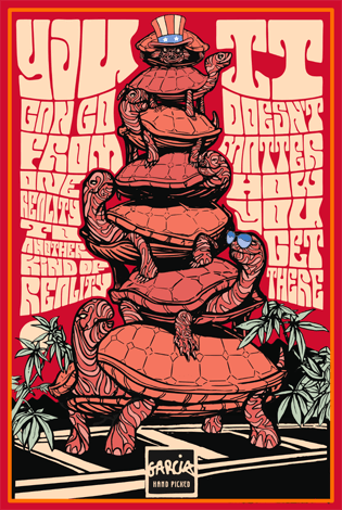 Poster of original artwork featuring turtles all the way down and a Jerry quote: You can go from one reality to another kind of reality. It doesn't matter how you get there.