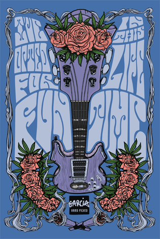 Poster of original artwork featuring guitar, joints and roses and a Jerry quote: I've opted for fun in this lifetime